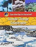 Climate Change Catastrophe, Richard Spilsbury, 1435854845