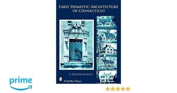 Early Domestic Architecture of Connecticut (Dover Architecture)