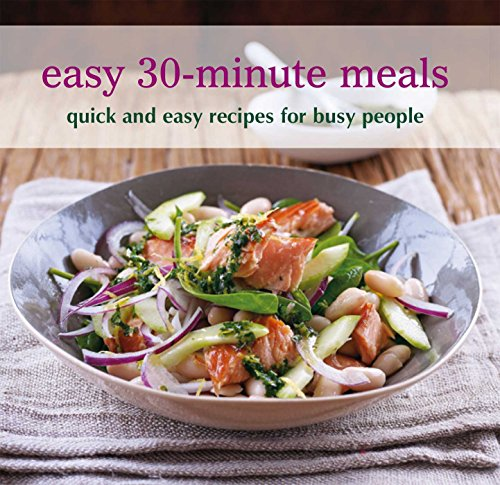 Easy 30-minute Meals: Quick and easy recipes for busy people