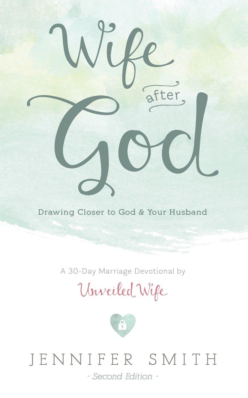 wife after god drawing closer to god u0026 your husband jennifer