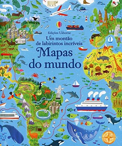 Mapas do Mundo. Um Montão de Labirintos Incríveis