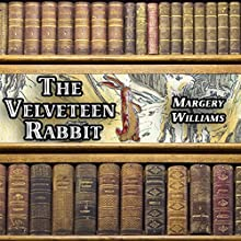 The Velveteen Rabbit Audiobook by Margery Williams Narrated by Gale Van Cott