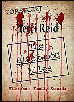 The Blackwood Files - File One: Family Secrets by [Reid, Terri]