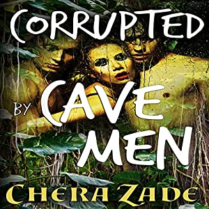 Corrupted by Cavemen Audiobook
