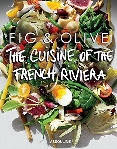 Fig & Olive: Cuisine of the French Riviera (Connoisseur) by Laurent Halasz