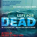 Left for Dead: The Untold Story of the Tragic 1979 Fastnet Race | Nick Ward,Sinead O'Brien