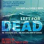 Left for Dead: The Untold Story of the Tragic 1979 Fastnet Race | Sinead O'Brien,Nick Ward