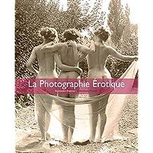 La Photographie érotique (French Edition)