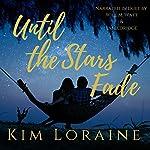 Until the Stars Fade: A Love at First Sight Novella | Kim Loraine