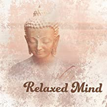 Relaxed Mind – Music for Minfulness Practice, Be Present, Calming Natural Sounds, New Age Songs for Meditation