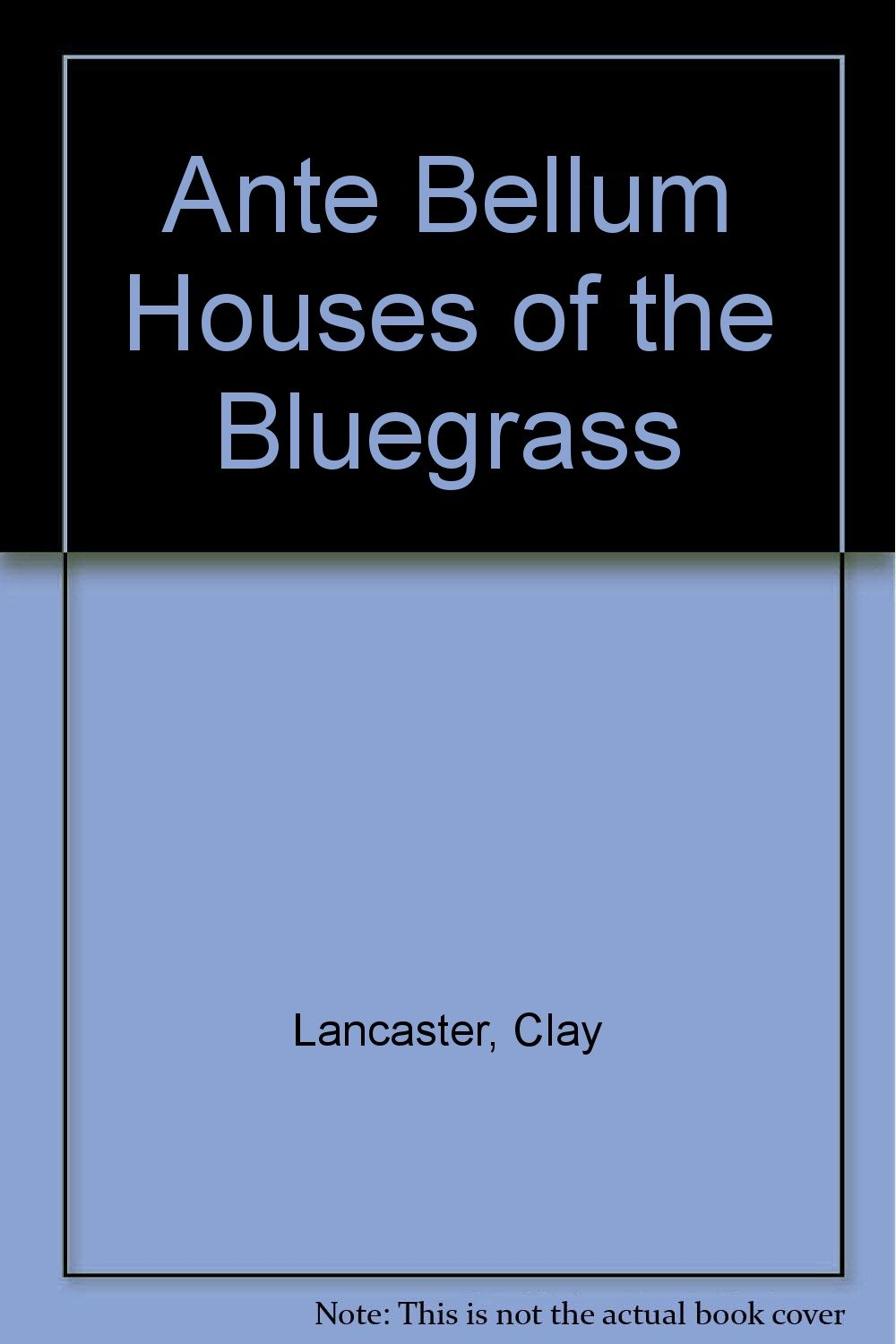 Ante Bellum Houses of the Bluegrass