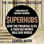 Superhubs: How the Financial Elite and Their Networks Rule Our World | Sandra Navidi