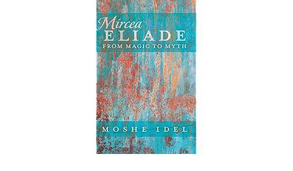 Mircea Eliade: From Magic to Myth (After Spirituality Book 3 ...
