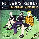 Hitler's Girls | Emma Tennant,Hilary Bailey