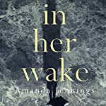 In Her Wake | Amanda Jennings