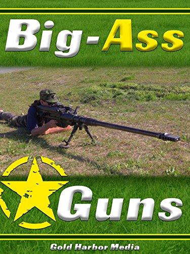 Big-Ass Guns -