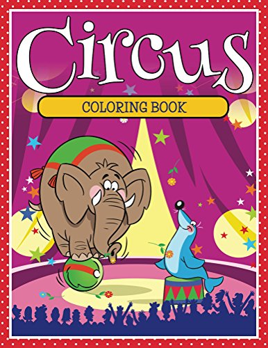 Circus Coloring Book: Coloring Books for Kids (Art Book Series) -
