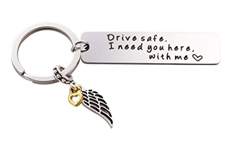 Amazon.com: Drive Safe I Need You Here with Me - Llavero ...