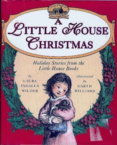 A Little House Christmas: Holiday Stories from the Little House Books (Story Ingalls Laura Christmas)