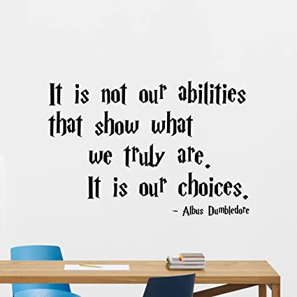 Amazon Harry Potter Quotes Wall Decal It Is Not Our Abilities