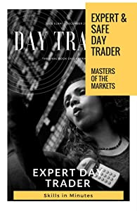 Expert & Safe Day Trader: Masters of the Markets