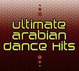 Ultimate Arabian Dance Hits