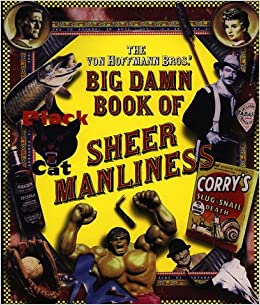 Book The Von Hoffmann Bros.' Big Damn Book of Sheer Manliness by Todd Von Hoffmann (1998-05-02)