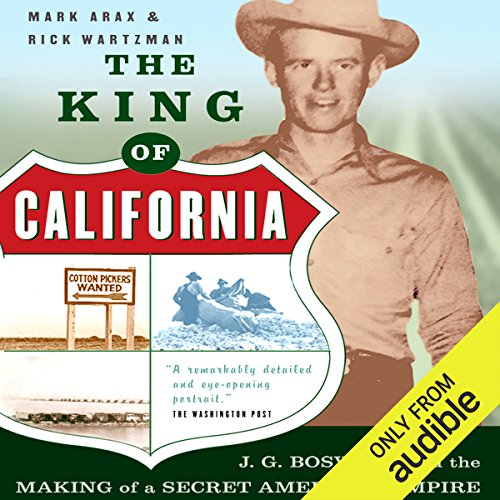 The King of California: J.G. Boswell and the Making of a Secret American Empire by Audible Studios