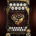 The Clockwork Dynasty: A Novel Audiobook by Daniel H. Wilson Narrated by David Giuntoli, Claire Coffee