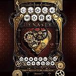 The Clockwork Dynasty: A Novel | Daniel H. Wilson