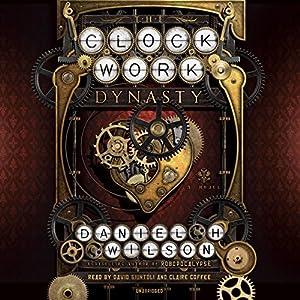 The Clockwork Dynasty Hörbuch