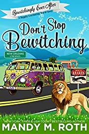 Don't Stop Bewitching: A Happily Everlasting World Novel (Bewitchingly Ever After Book 1)