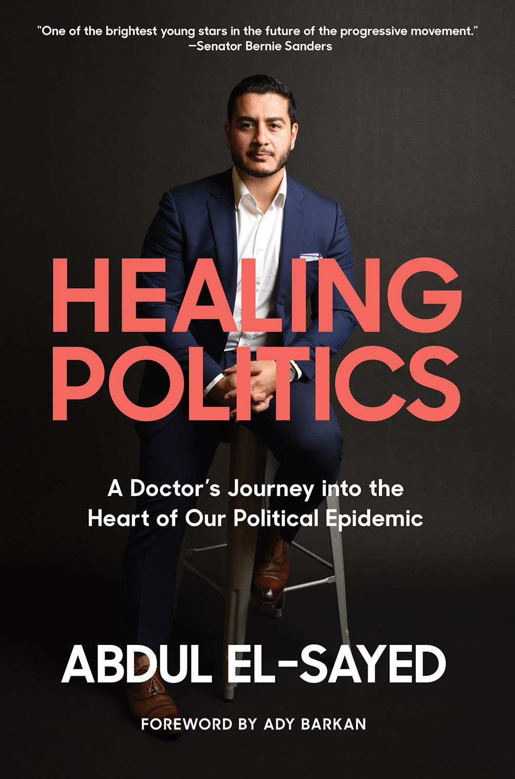 Healing Politics: A Doctor's Journey into the Heart of Our Political  Epidemic: El-Sayed, Abdul: 9781419743023: Amazon.com: Books
