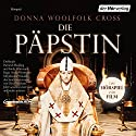 Die Päpstin: Das Hörspiel zum Film Performance by Donna W. Cross Narrated by Johanna Wokalek, Jördis Triebel, Anatole Taubmann