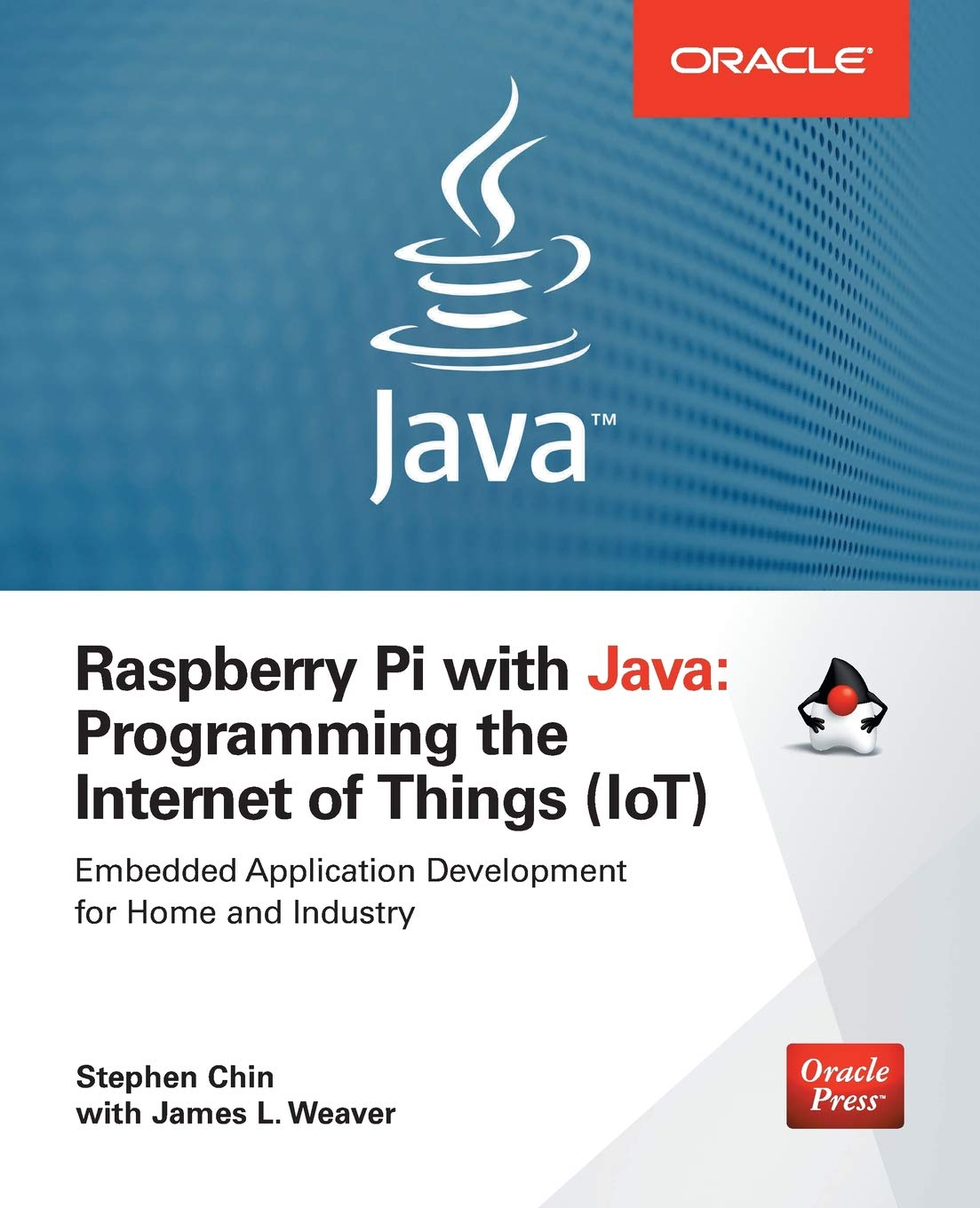 Raspberry Pi With Java Programming The Internet Of Things Iot Wiringpi Examples Oracle Press Stephen Chin James Weaver 9780071842013 Books