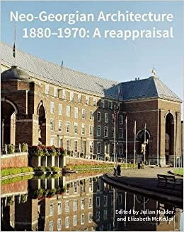 neo georgian architecture 1880 1970 a reappraisal amazon co uk