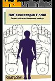 Reflexoterapia Podal: Curso Prático de Massagem nos Pés
