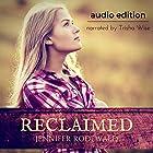 Reclaimed Hörbuch von Jennifer Rodewald Gesprochen von: Trisha Wise