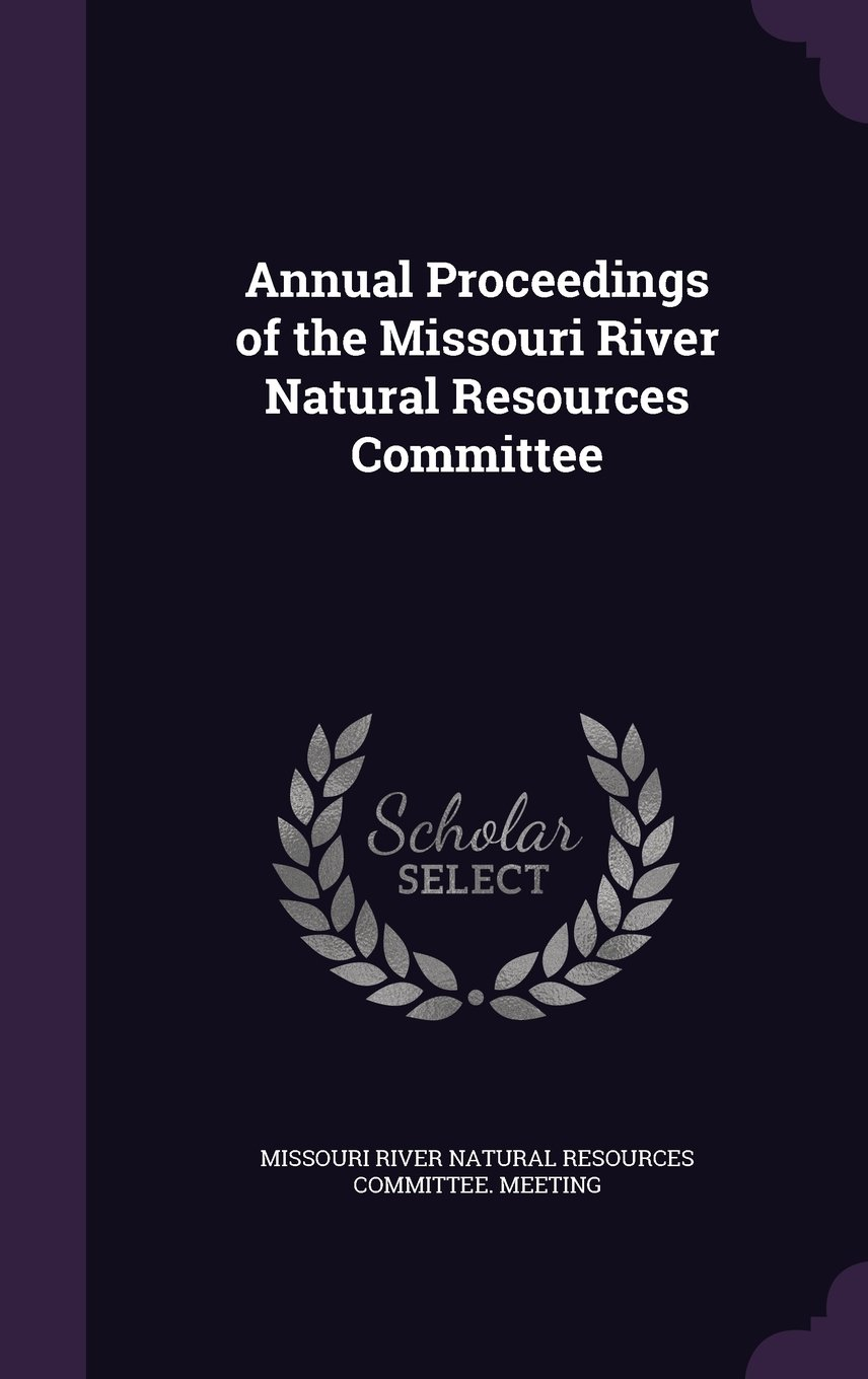Annual Proceedings of the Missouri River Natural Resources Committee pdf epub
