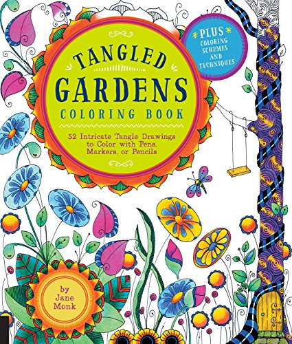 Tangled Gardens Coloring Book: 52 Intricate Tangle Drawings to Color with Pens, Markers, or Pencils (Tangled Color and D