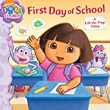 First Day of School: A Lift-the-Flap Story (Dora the Explorer)