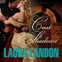 Cast in Shadows Audiobook by Laura Landon Narrated by Rosalyn Landor