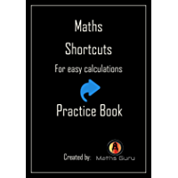Maths Shortcuts for Easy Calculations: Practice book for all ages of people (English Edition)