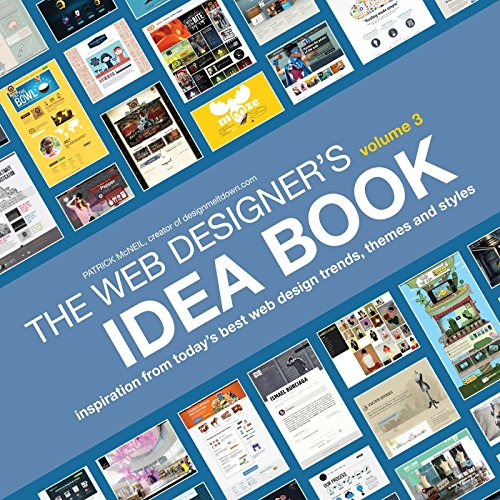 The Web Designer's Idea Book, Volume 3: Inspiration from Today's Best Web Design Trends, Themes and Styles ()