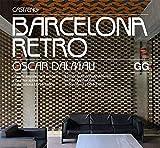 Barcelona Retro. Guía de arquitectura moderna y de artes aplicadas en Barcelona