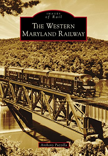 The Western Maryland Railway (Images of Rail) ()