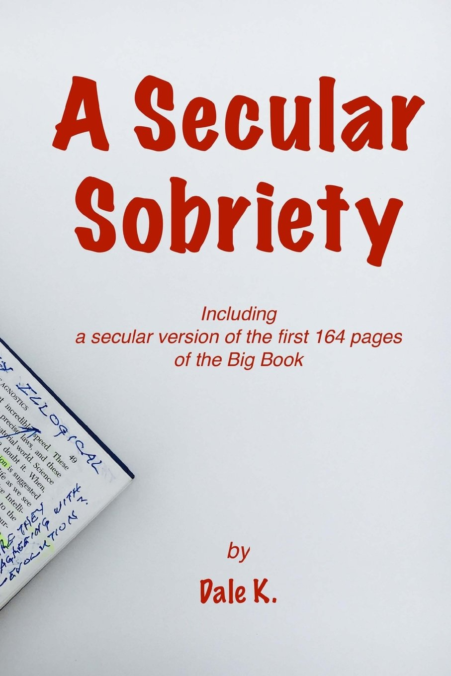 Read Online A Secular Sobriety: Including a secular version of the first 164 pages of the Big Book PDF