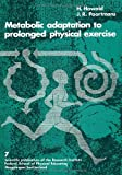 Metabolic Adaptation to Prolonged Physical Exercise : Proceedings of the Second International Symposium on Biochemistry of Exercise, Magglingen, 1973, Howald, Hans and Poortmans, J. R., 3764307250