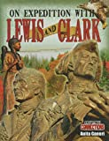 On Expedition with Lewis and Clark, Anita Ganeri, 0778799174