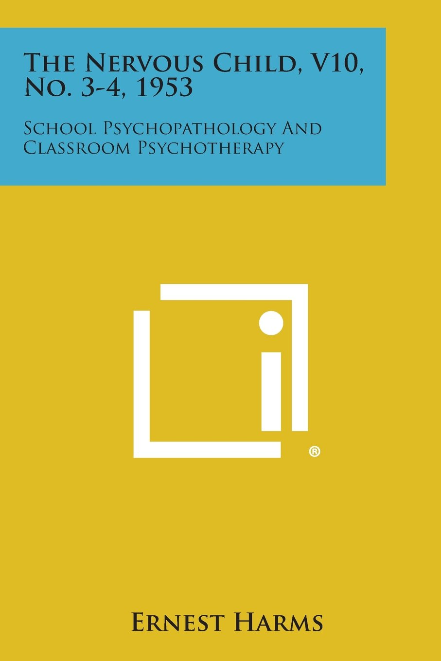 The Nervous Child, V10, No. 3-4, 1953: School Psychopathology and Classroom Psychotherapy PDF